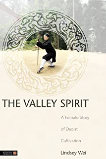 The Valley Spirit: A Female Story of Daoist Cultivation Second Edition