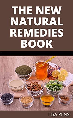 THE NEW NATURAL REMEDIES BOOK: The Complete A-Z Secrets To Drug-Free Healing With Herbs, CBD And Essential Oils Using The Most Powerful Natural Medicines In History (English Edition)