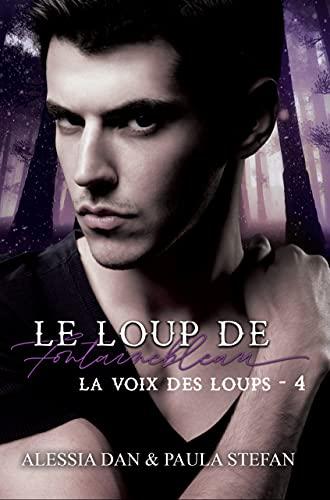 La voix des loups (Le loup de Fontainebleau t. 4)