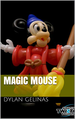 Magic Mouse (Slightly Twisted Balloon Instructions) (English Edition)