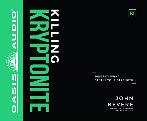 Download Killing Kryptonite: Destroy What Steals Your Strength: Library Edition 1631082671