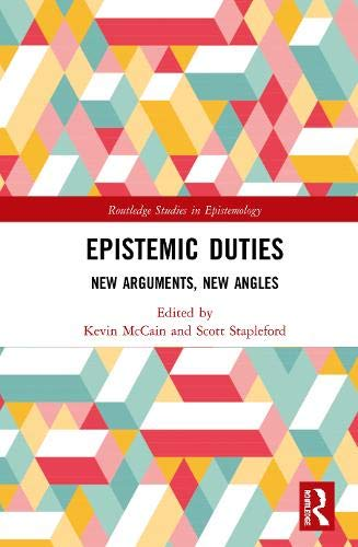 Epistemic Duties: New Arguments, New Angles (Routledge Studies in Epistemology)