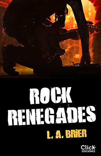 Rock Renegades (New Adult Romántica) de [L.A.Brier]