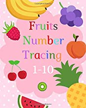 Fruits Number tracing: Having lots of fun learning numbers 1-10 in fruits theme  work book with games for Preschoolers and kids Ages 3-5,kindergarten,
