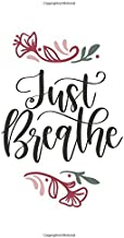 Just Breathe: 150 Lined Journal Pages / Diary / Notebook Featuring