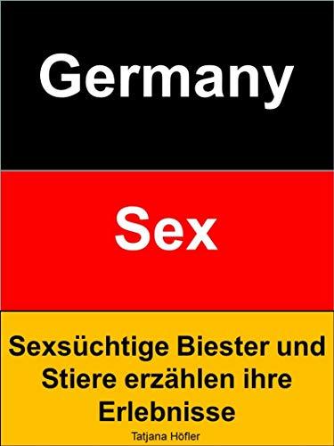 Germany-Sex: Sexsüchtige Biester und Stiere erzählen ihre Erlebnisse