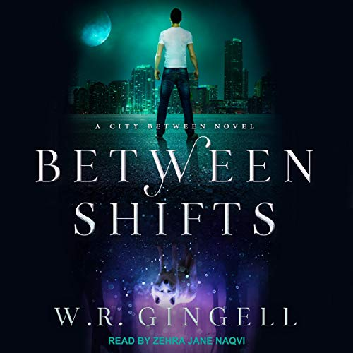 Between Shifts     City Between Series, Book 2              By:                                                                                                                                 W.R. Gingell                               Narrated by:                                                                                                                                 Zehra Jane Naqvi                      Length: 6 hrs and 58 mins     5 ratings     Overall 5.0