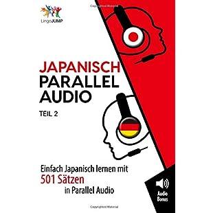 Japanisch Parallel Audio - Einfach Japanisch Lernen mit 501 Sätzen in Parallel Audio - Teil 2 Volume 2