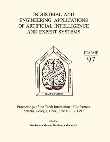Industrial and Engineering Applications of Artificial Intelligence and Expert Systems: Proceedings of the Tenth International Conference (English Edition)