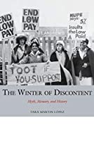 The Winter of Discontent: Myth, Memory, and History (Studies in Labour History Lup)