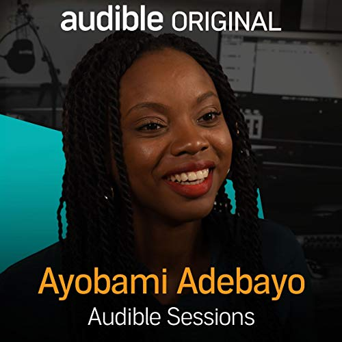 Ayobami Adebayo     Audible Sessions: FREE exclusive interview              By:                                                                                                                                 Gabriel Fleming                               Narrated by:                                                                                                                                 Ayobami Adebayo                      Length: 9 mins     14 ratings     Overall 4.4