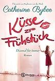 Küsse zum Frühstück (Diesmal für immer, Band 1) - Catherine Bybee