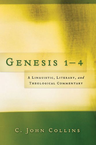 Genesis 1-4: A Linguistic, Literary, And Theological Commentary (English Edition)