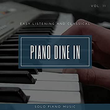Piano DIne In - Easy ListenIng And Classical Solo Piano Music, Vol. 11