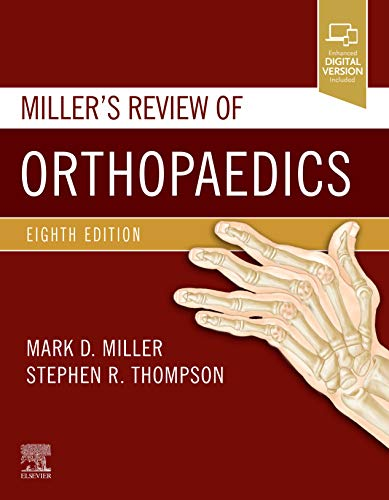 Compare Textbook Prices for Miller's Review of Orthopaedics 8 Edition ISBN 9780323609784 by Miller MD, Mark D.,Thompson MD  MEd  FRCSC, Stephen R.