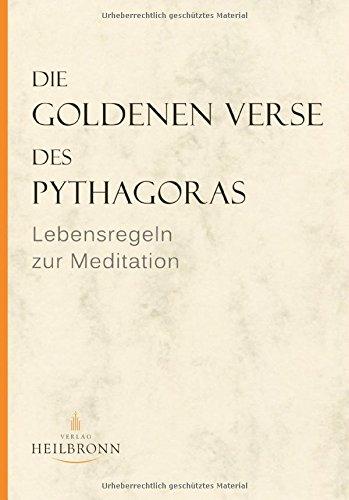 Die Goldenen Verse des Pythagoras: Lebensregeln zur Meditation