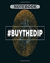 Notebook: bitcoin men hashtag buy the dip funny cryptography tee - 50 sheets, 100 pages - 8 x 10 inches