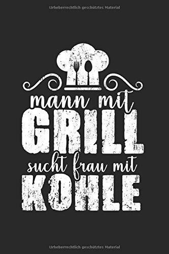 Notizbuch Mann mit Grill sucht Frau mit Kohle: Grillen I Tagebuch I gepunktet I 100 Seiten