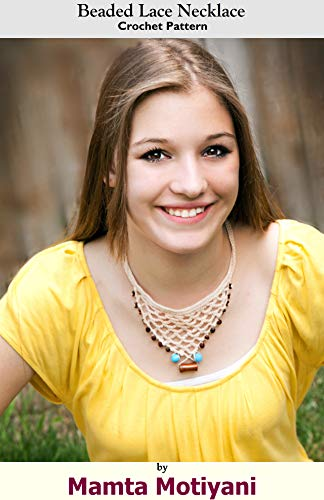 Beaded Lace Necklace | Crochet Pattern: A Fashionable Handmade Accessory For Romantic Women & Stylish Girls (Crochet Jewelry Patterns)