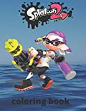 Splatoon 2: coloring book for kids and adults