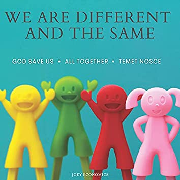 We Are Different And The Same