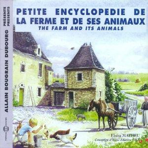 Petite Encyclopédie de la Ferme et de Ses Animaux