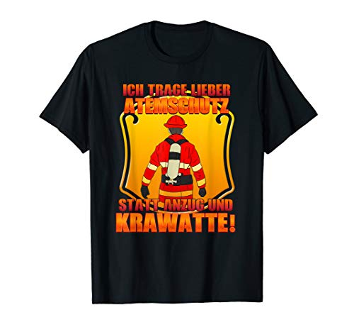 Atemschutz Feuerwehr Spruch Feuerwehrmann Berufsfeuerwehr T-Shirt