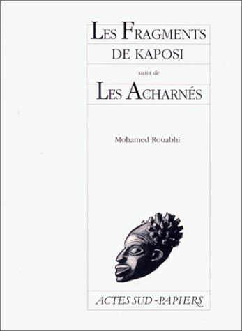 Les fragments de kaposi, suivi de