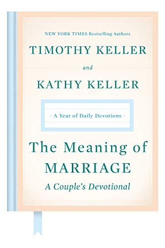 Meaning of Marriage, The: A Couple's Devotional: A Year of Daily Devotions