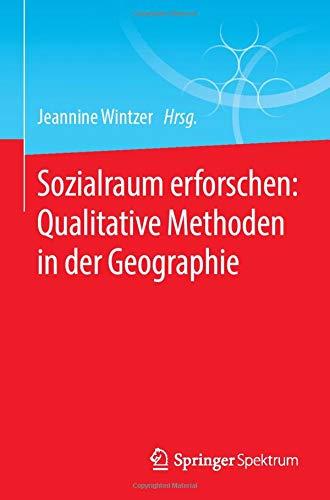 Sozialraum erforschen: Qualitative Methoden in der Geographie