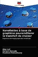 Nanofluides à base de graphène pouraméliorer le transfert de chaleur