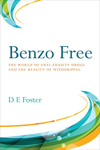 Benzo Free: The World of Anti-Anxiety Drugs and the Reality of Withdrawal (English Edition)