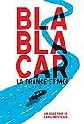 BlaBlaCar, la France et moi : Un roadtrip par Czerniak-Chojnacka