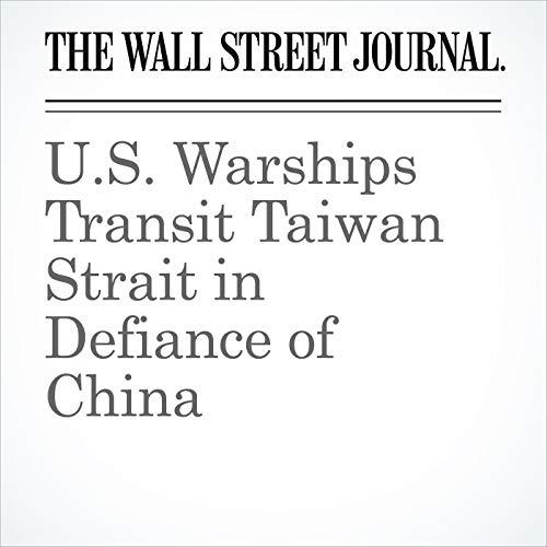 U.S. Warships Transit Taiwan Strait in Defiance of China copertina