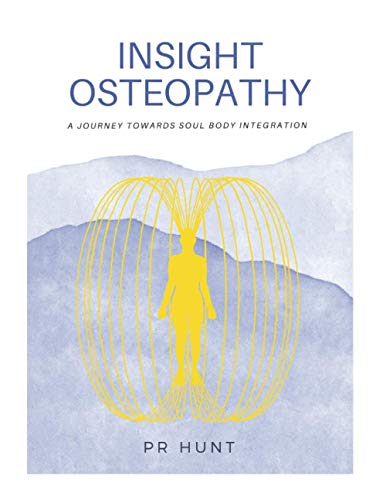 Compare Textbook Prices for INSIGHT OSTEOPATHY: A journey towards Soul Body Integration  ISBN 9798732214420 by HUNT, PR