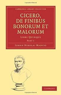 Cicero, De Finibus Bonorum et Malorum: Libri Quinque (Cambridge Library Collection - Cambridge) (Volume 1) (Latin Edition)