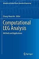 Computational EEG Analysis: Methods and Applications (Biological and Medical Physics, Biomedical Engineering)