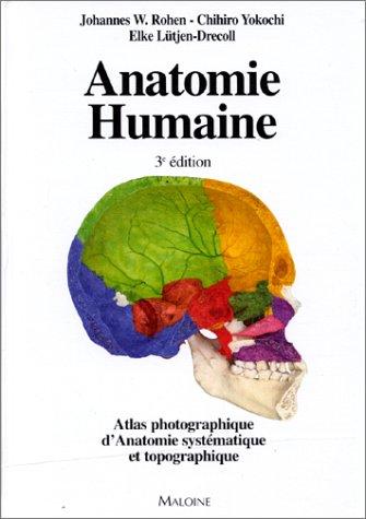 Anatomie humaine: Atlas photographique...