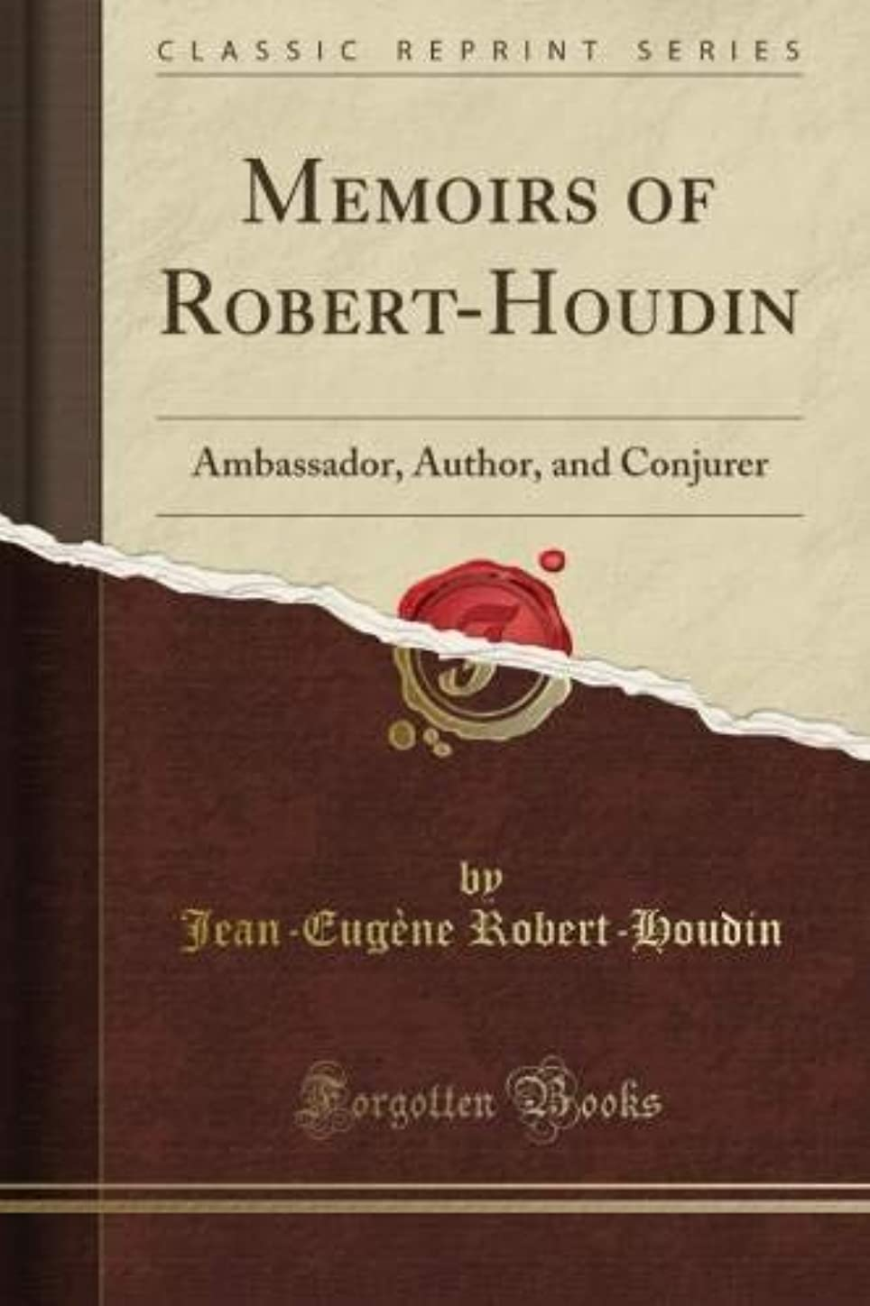 満州協定ボックスMemoirs of Robert-Houdin: Ambassador, Author, and Conjurer (Classic Reprint)