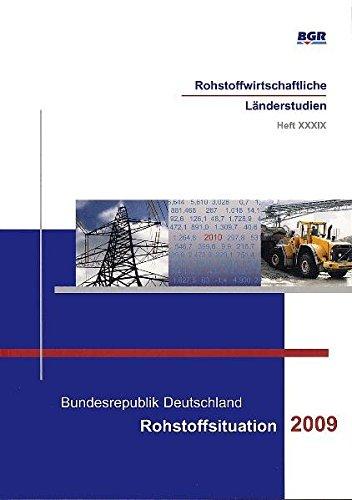 Bundesrepublik Deutschland - Rohstoffsituation 2009 (Rohstoffwirtschaftliche Länderstudien)