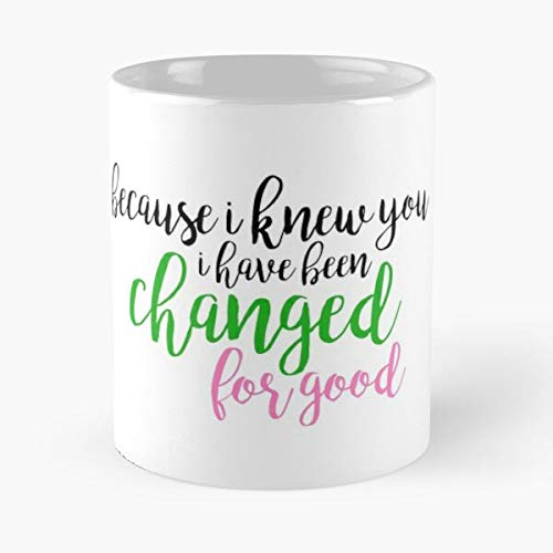 Musical The Good Changed Because for Menzel I Have Idina Glinda Been Elphaba Knew You Wicked Best Taza de café de cerámica de 315 ml Personalizar