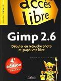 Gimp 2.6 - Débuter en retouche photo et graphisme libre