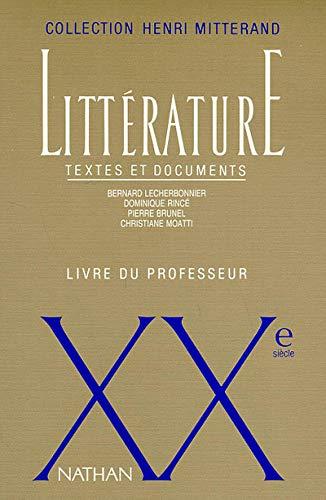 Littérature XXème siècle. Textes et documents, Livre du professeur