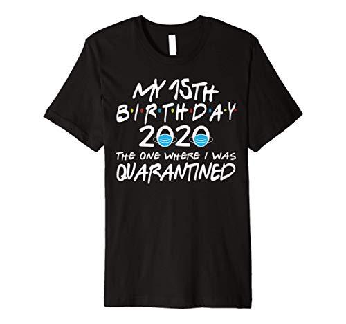 Birthday Social Distancing, Quarantine 15th Birthday Gift Premium T-Shirt