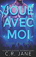 Joue Avec Moi: Sound of Us Tome 1