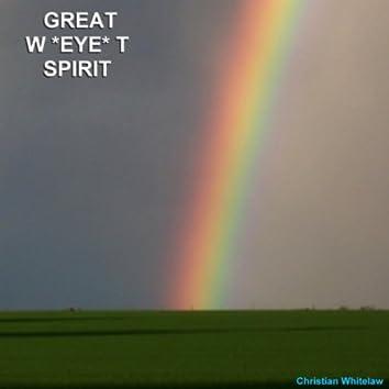 Great Weyet Spirit
