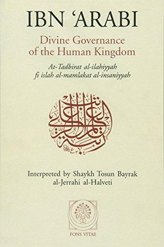 Ibn 'Arabi: Divine Governance of the Human Kingdom PDF Books