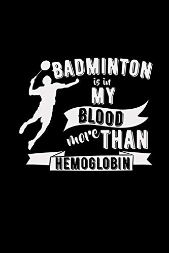 Badminton is in my blood more than hemoglobin: 6x9 BADMINTON | lined | ruled paper | notebook | notes