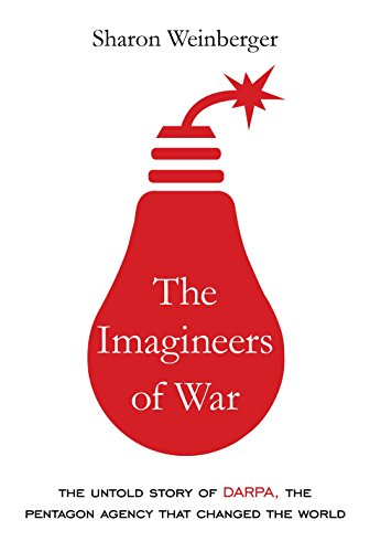 The Imagineers of War: The Untold Story of DARPA, the Pentagon Agency That Changed the Worldの詳細を見る