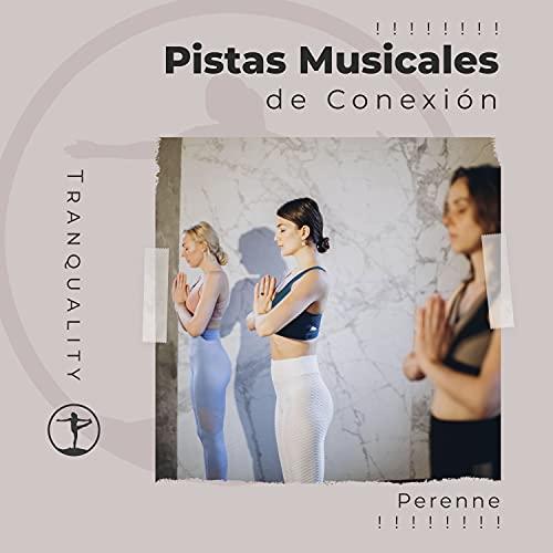 ! ! ! ! ! ! ! ! Pistas Musicales de Conexión Perenne ! ! ! ! ! ! ! !
